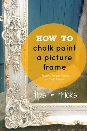 how to use chalk paint to paint a picture frame - with a dark wax tutorial / grillo designs www.grillo-designs.com