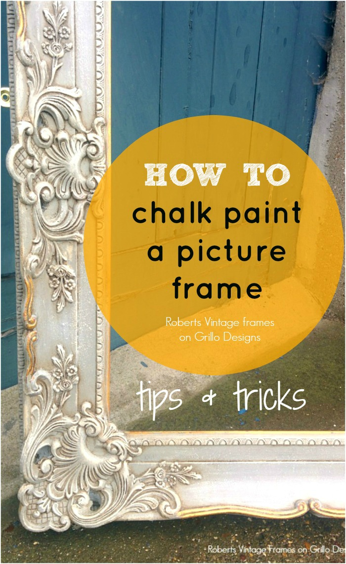 How to chalk paint a picture frame / Grillo Designs www.grillo-designs.com
