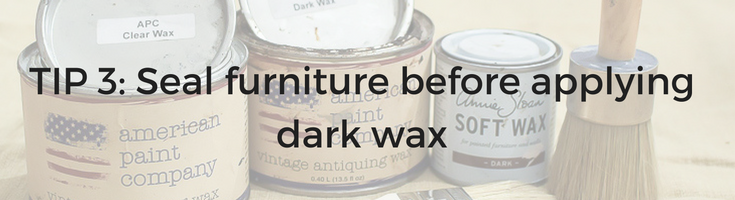 Tip 3 on using dark wax to antique furniture / Grillo Designs www.grillo-designs.com