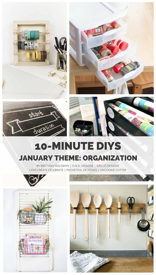 10-Minute DIYs: These six bloggers are sharing 10-minute DIYs and quick tips to help organize your home! // BY BRITTANY GOLDWYN | D.N.A. DESIGNS | GRILLO DESIGNS | LOVE CREATE CELEBRATE | POCKETFUL OF POSIES | UNCOOKIE CUTTER