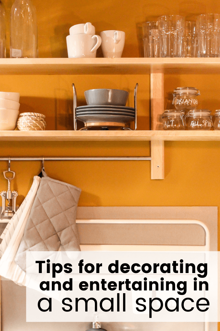 Tips for decorating and entertaining in a small space for pinterest